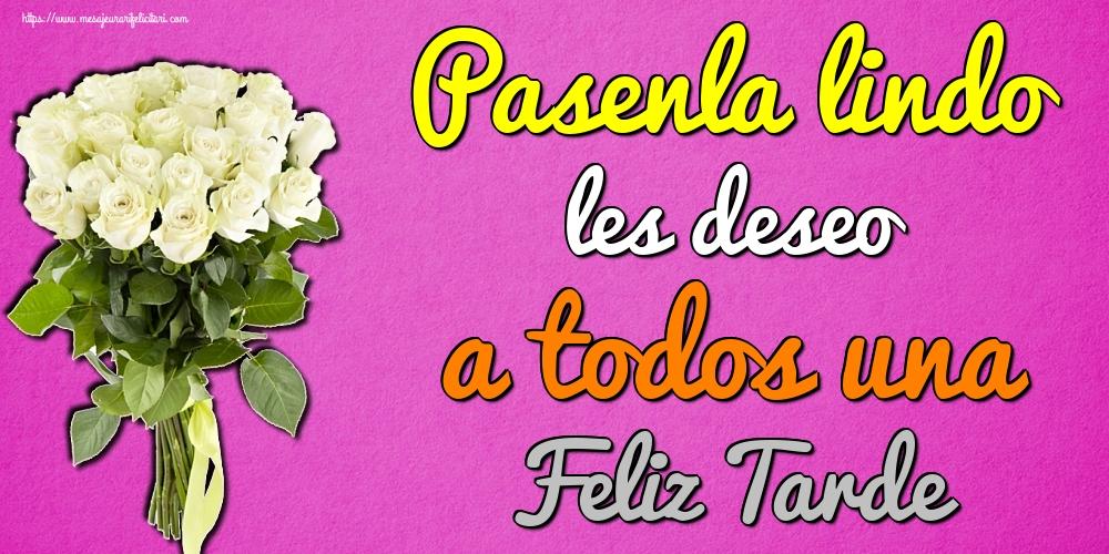 Felicitari de buna seara in Spaniola - Pasenla lindo les deseo a todos una Feliz Tarde