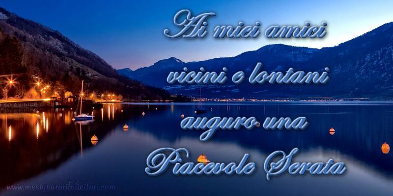 Felicitari de buna seara in Italiana - Ai miei amici vicini e lontani auguro una Piacevole Serata