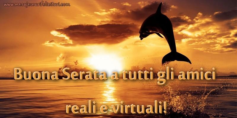 Felicitari de buna seara in Italiana - Buona Serata a tutti gli amici reali e virtuali
