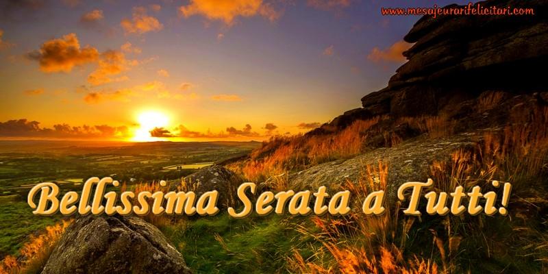 Felicitari de buna seara in Italiana - Bellissima Serata a Tutti!