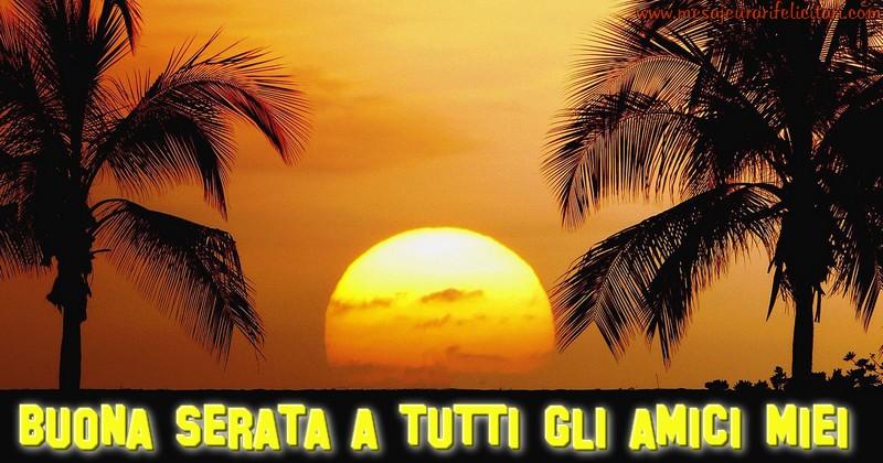 Felicitari de buna seara in Italiana - Buona Serata a tutti gli amici miei