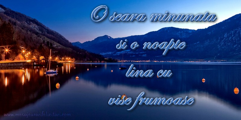 Felicitari de buna seara - O seara minunata si o noapte lina cu  vise frumoase