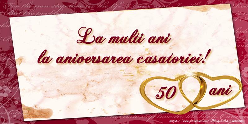 Felicitari de Casatorie - La multi ani la aniversarea casatoriei! 50 ani
