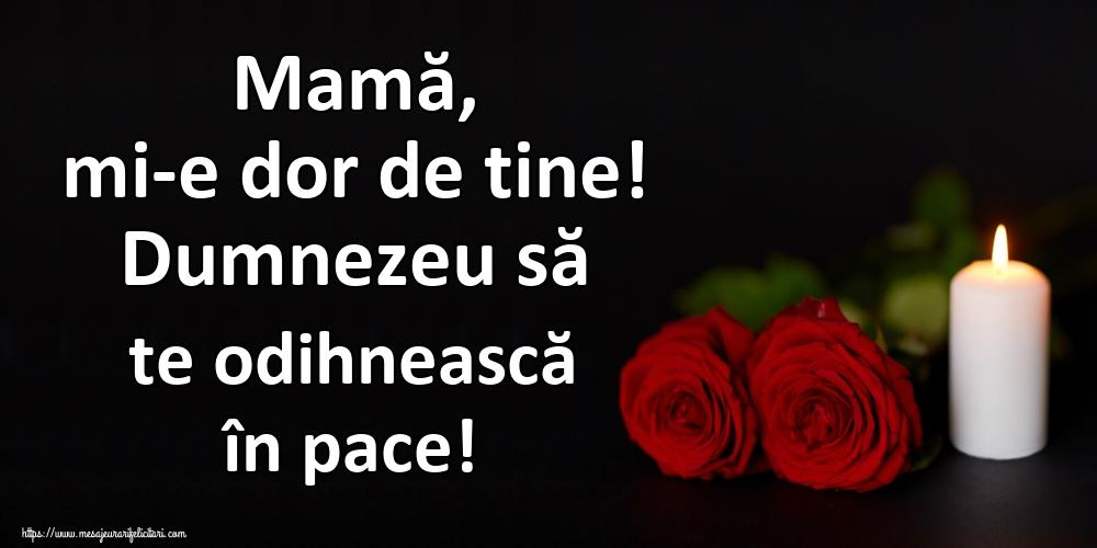Comemorare Mamă, mi-e dor de tine! Dumnezeu să te odihnească în pace!