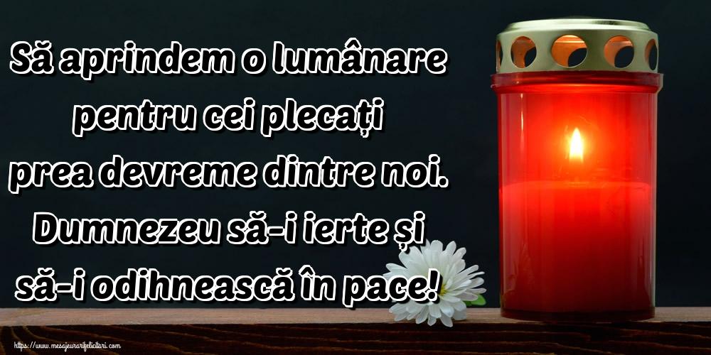 Imagini de Comemorare - Să aprindem o lumânare pentru cei plecați prea devreme dintre noi. Dumnezeu să-i ierte și să-i odihnească în pace!