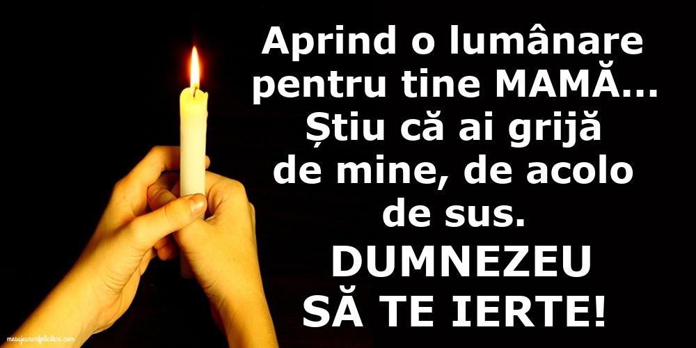 Imagini de Comemorare - Dumnezeu să te ierte! O lumânare pentru Mama...