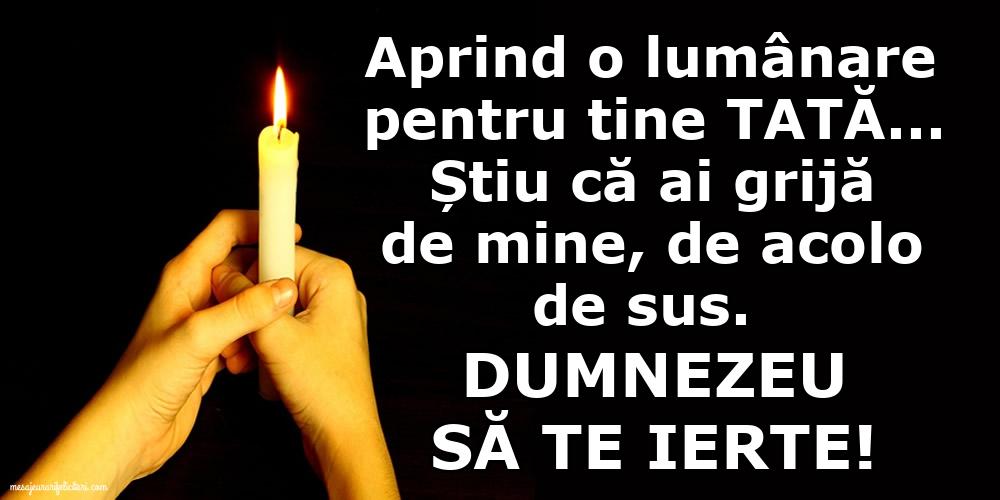 Imagini de Comemorare - Dumnezeu să te ierte! O lumânare pentru Tata...