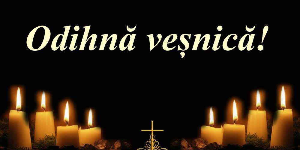 Condoleanțe Odihnă veșnică!