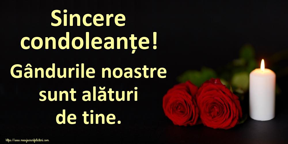 Imagini de Condoleanțe - Sincere condoleanțe! Gândurile noastre sunt alături de tine.