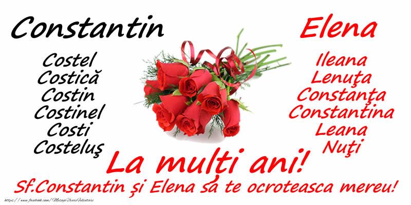 La multi ani Constantin, Costel, Costică, Costin, Costinel, Costi, Costeluş, Elena, Ileana, Lenuţa, Constanţa, Constantina, Leana, Nuţi!