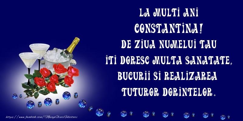 La Multi Ani Constantina, de ziua numelui tau iti doresc multa sanatate, bucurii si realizarea tuturor dorintelor.