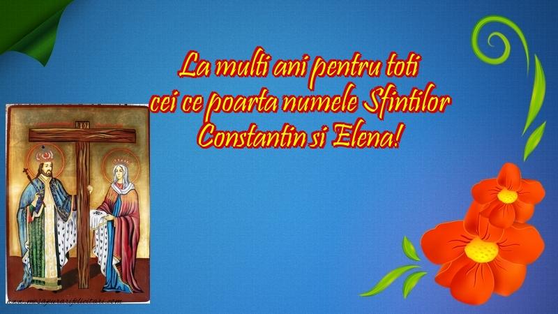 Felicitari de Sfintii Constantin si Elena - La multi ani