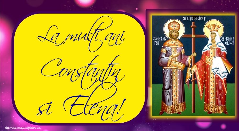 Felicitari de Sfintii Constantin si Elena - La multi ani Constantin si Elena! - mesajeurarifelicitari.com