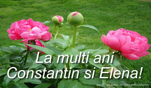Sfintii Constantin si Elena La multi ani Constantin si Elena!