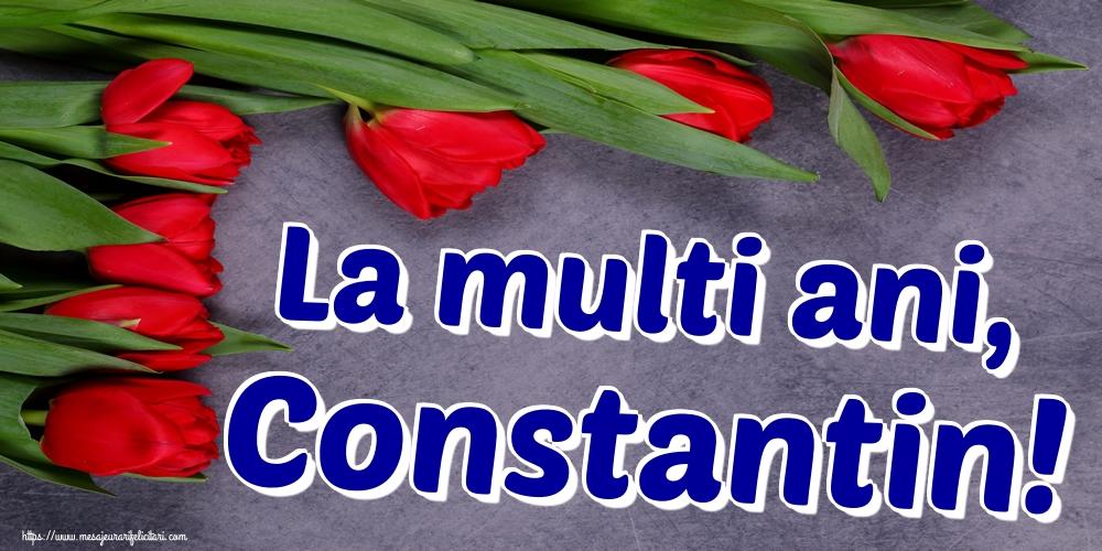 Felicitari de Sfintii Constantin si Elena - La multi ani, Constantin!