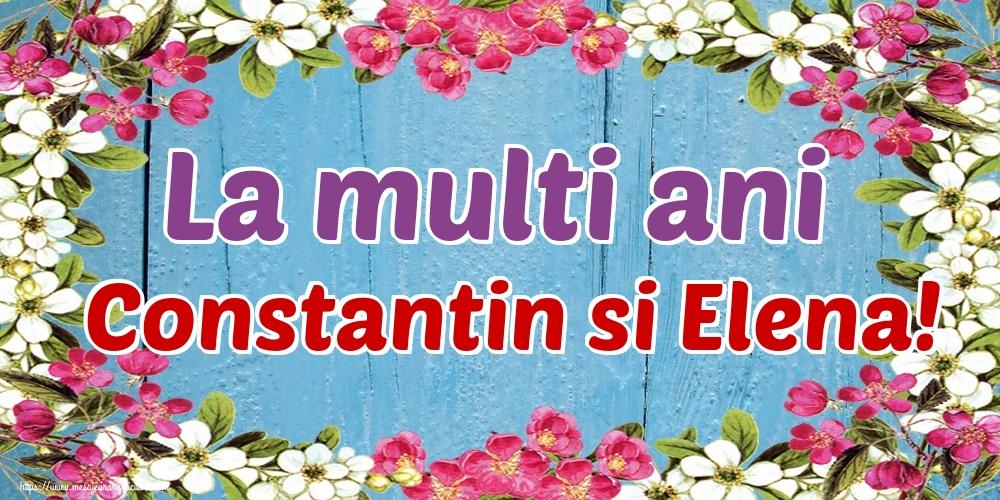Felicitari de Sfintii Constantin si Elena - La multi ani Constantin si Elena!