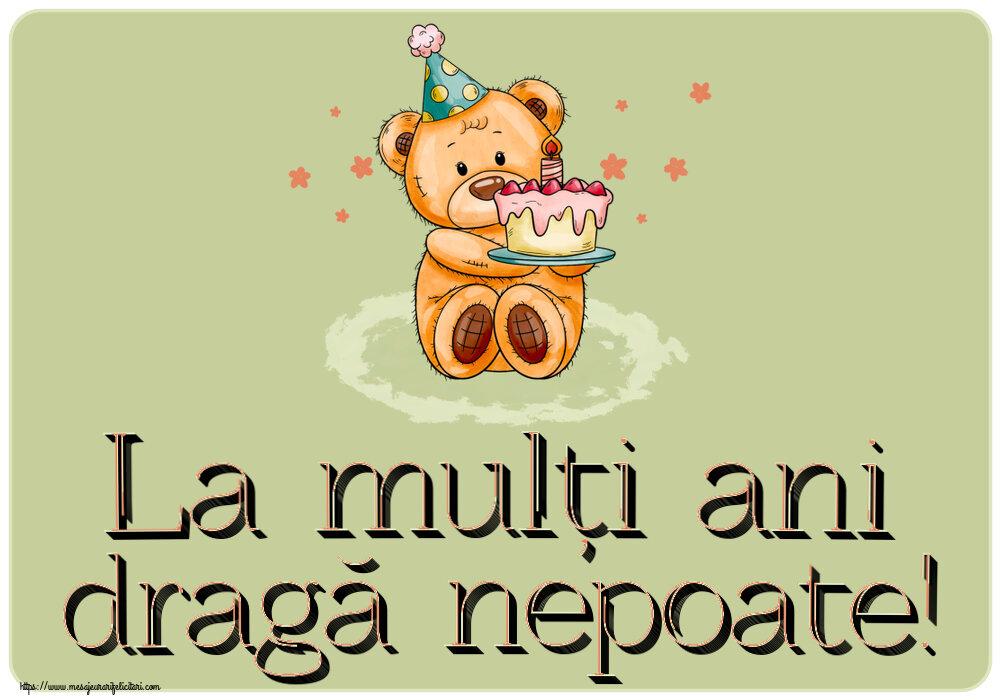 Felicitari pentru copii - La mulți ani dragă nepoate! ~ Ursulet cu tort