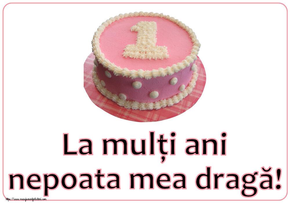 Felicitari pentru copii - La mulți ani nepoata mea dragă! ~ Tort 1 an