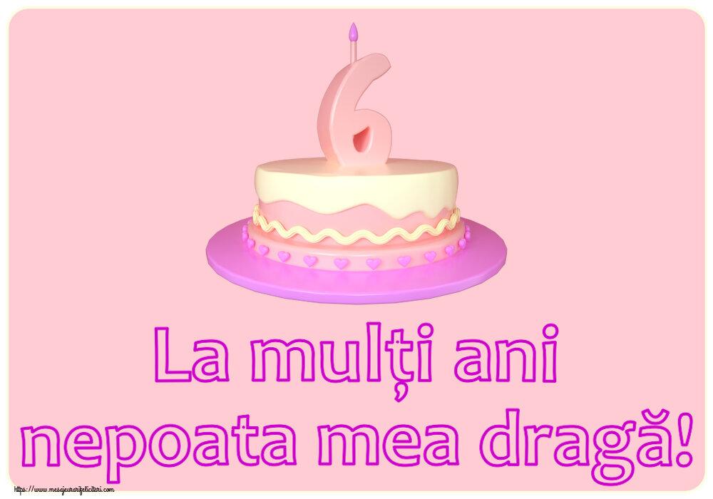 Felicitari pentru copii - La mulți ani nepoata mea dragă! ~ Tort 6 ani