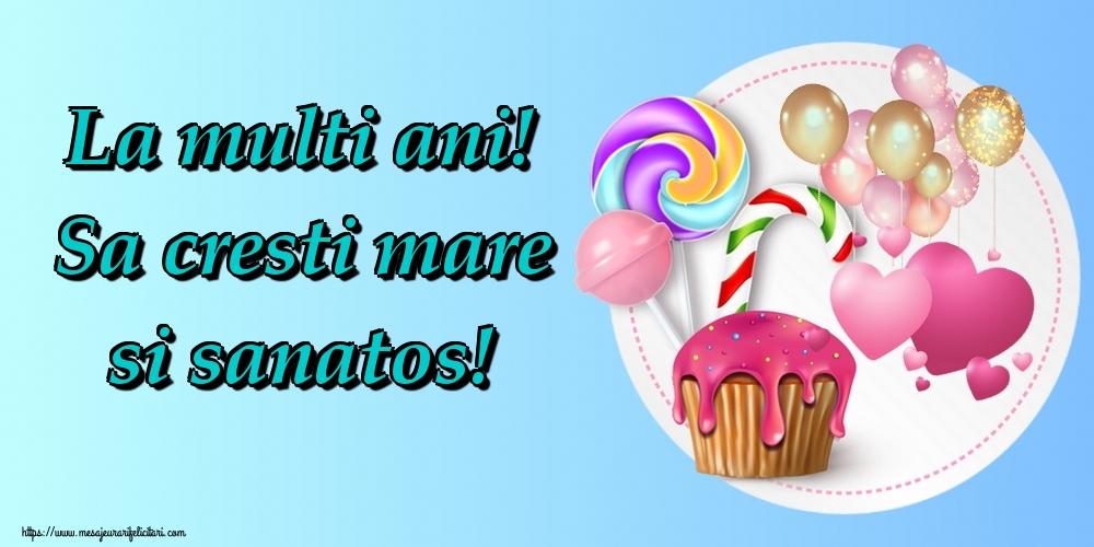 Felicitari pentru copii - La multi ani! Sa cresti mare si sanatos!