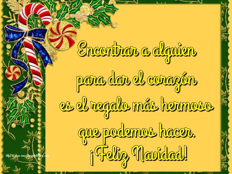 Felicitari de Craciun in Spaniola - Encontrar a alguien para dar el corazón es el regalo más hermoso que podemos hacer. ¡Feliz Navidad!