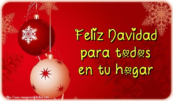 Felicitari de Craciun in Spaniola - Feliz Navidad para todos en tu hogar