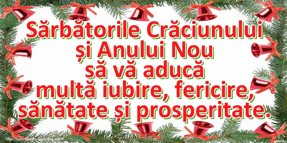 Craciun Sărbătorile Crăciunului și Anului Nou să vă aducă multă iubire, fericire, sănătate și prosperitate.