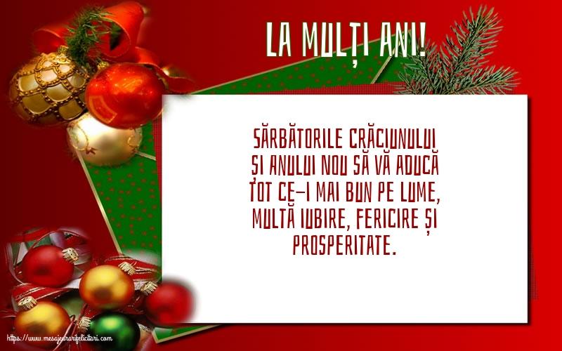 Felicitari de Craciun - La mulți ani! Sărbătorile Crăciunului și Anului Nou să vă aducă... - mesajeurarifelicitari.com
