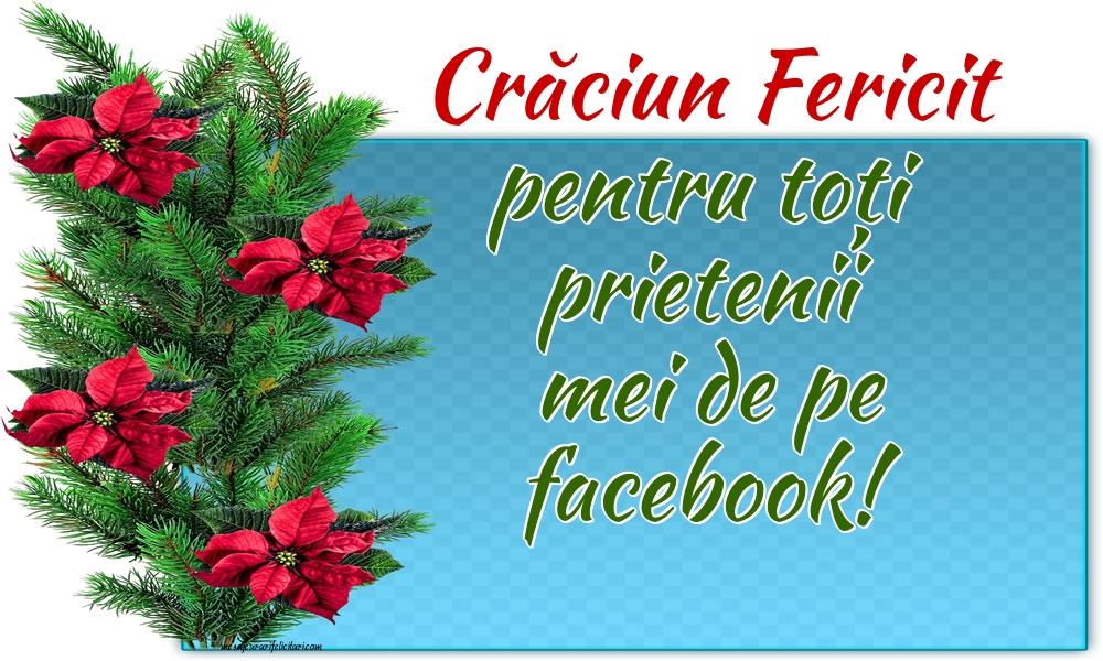 Felicitari de Craciun - Crăciun Fericit pentru toți prietenii mei de pe facebook! - mesajeurarifelicitari.com