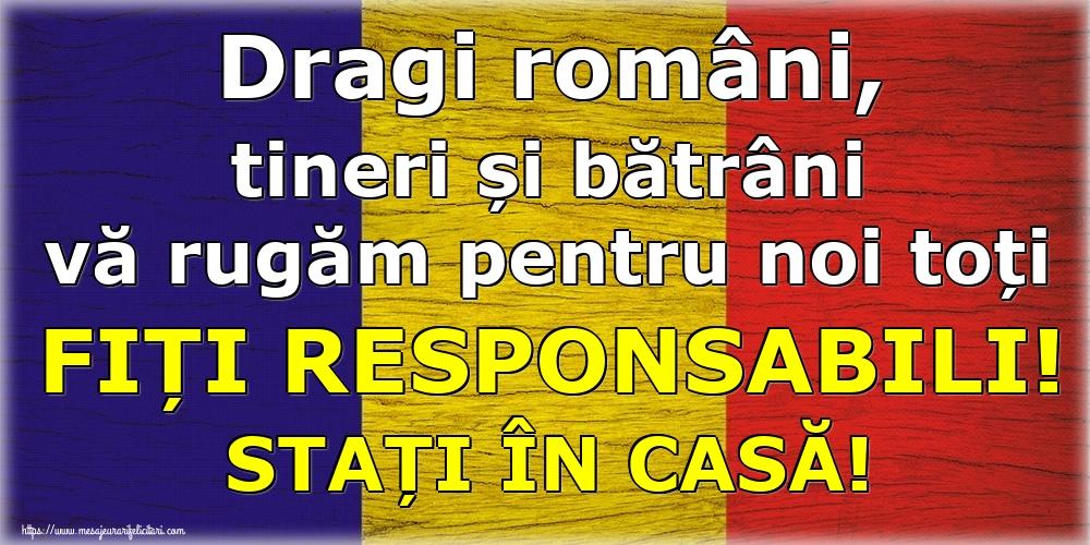 Criză Dragi români, tineri și bătrâni vă rugăm pentru noi toți FIȚI RESPONSABILI! STAȚI ÎN CASĂ!