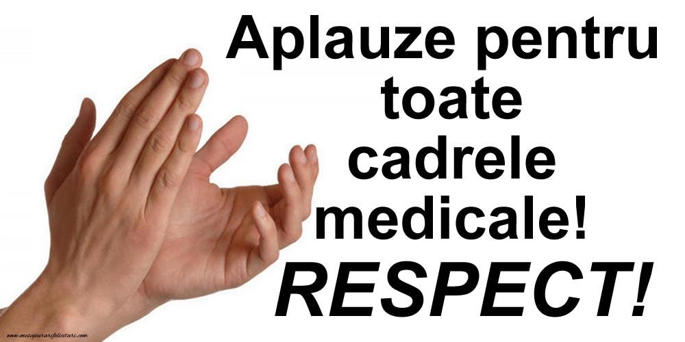 Criză Aplauze pentru toate cadrele medicale! RESPECT!