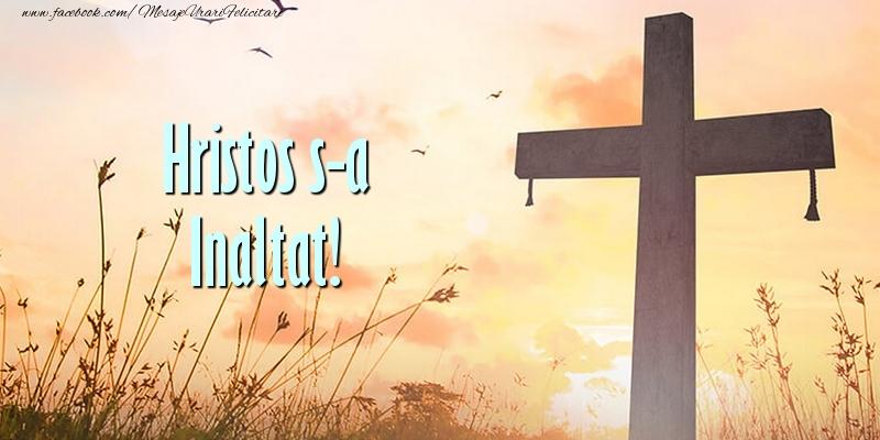 Felicitari Diverse - Hristos s-a Inaltat!