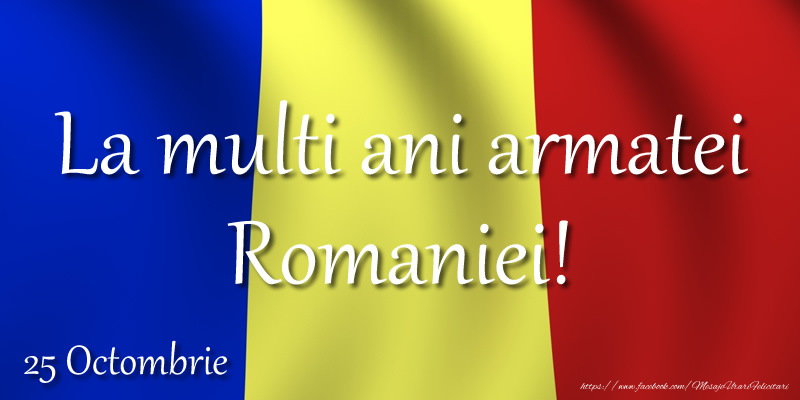 La multi ani armatei Romaniei!