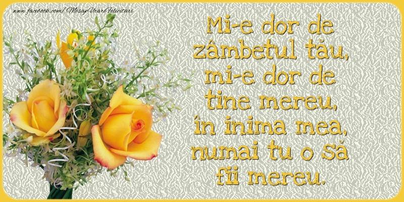 Felicitari de Dor - Mi-e dor de zâmbetul tău - mesajeurarifelicitari.com