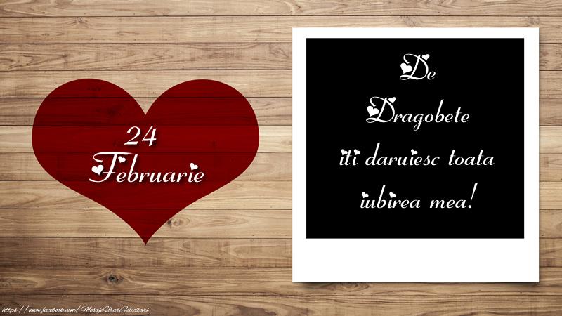 Cele mai apreciate felicitari de Dragobete - 24 Februarie - De Dragobete iti daruiesc toata iubirea mea!