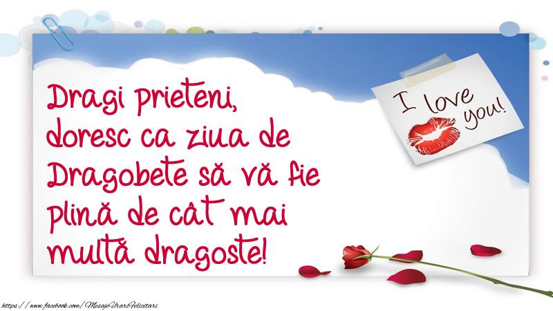 Dragi prieteni, doresc ca ziua de Dragobete să vă fie plină de cât mai multă dragoste!
