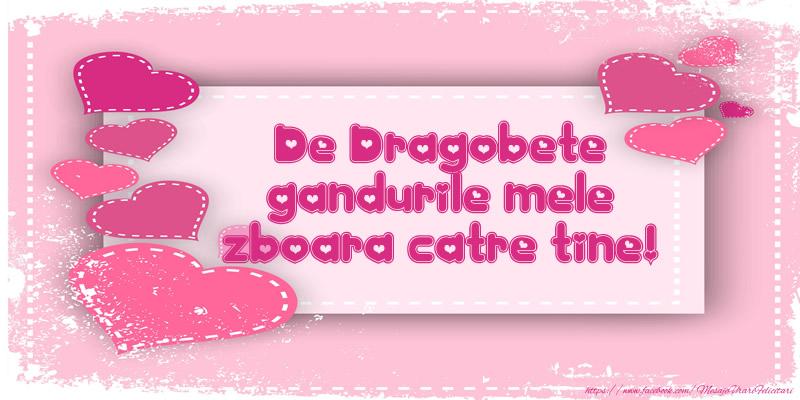 Cele mai apreciate felicitari de Dragobete - De Dragobete gandurile mele zboara catre tine!