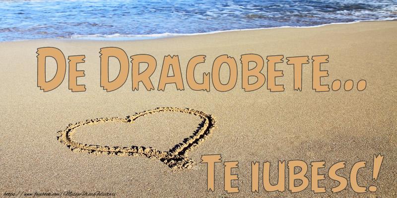 Cele mai apreciate felicitari de Dragobete - De Dragobete... Te iubesc!