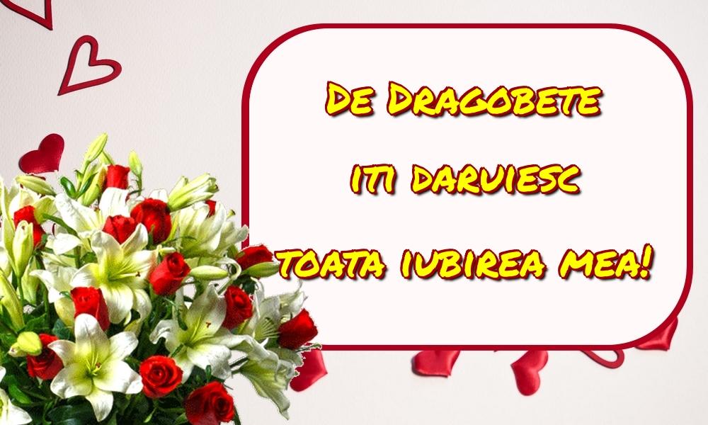 Felicitari de Dragobete - De Dragobete iti daruiesc toata iubirea mea!