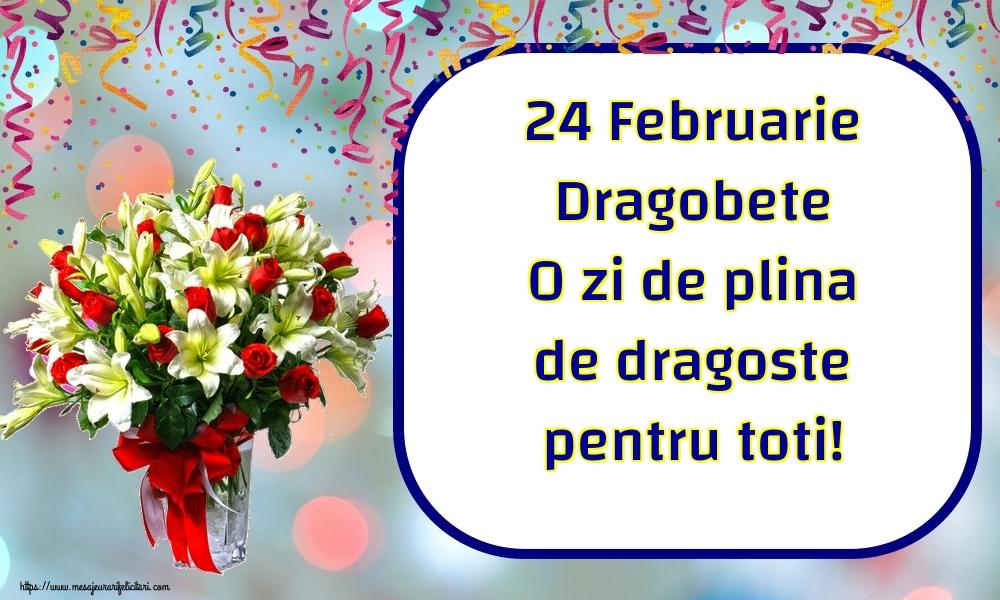 Felicitari de Dragobete - 24 Februarie Dragobete O zi de plina de dragoste pentru toti!