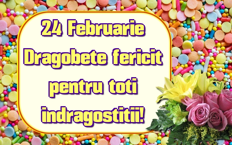 Felicitari de Dragobete - 24 Februarie Dragobete fericit pentru toti indragostitii!