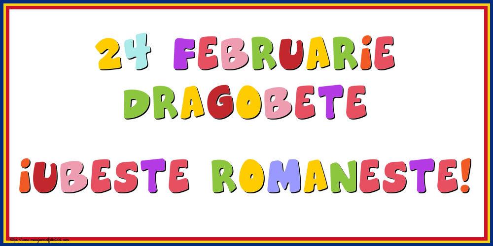 Felicitari de Dragobete - 24 Februarie Dragobete Iubeste romaneste!