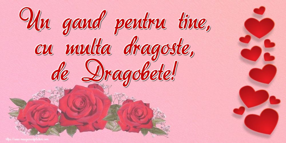 Felicitari de Dragobete - Un gand pentru tine, cu multa dragoste, de Dragobete!