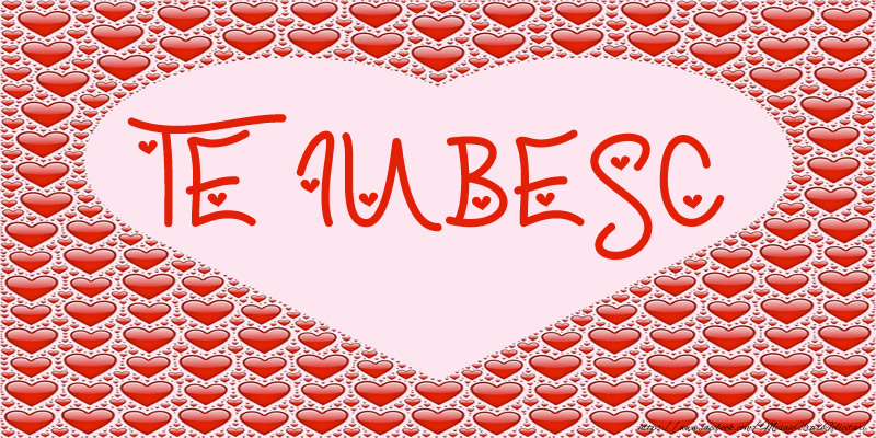 Felicitari de dragoste - TE IUBESC