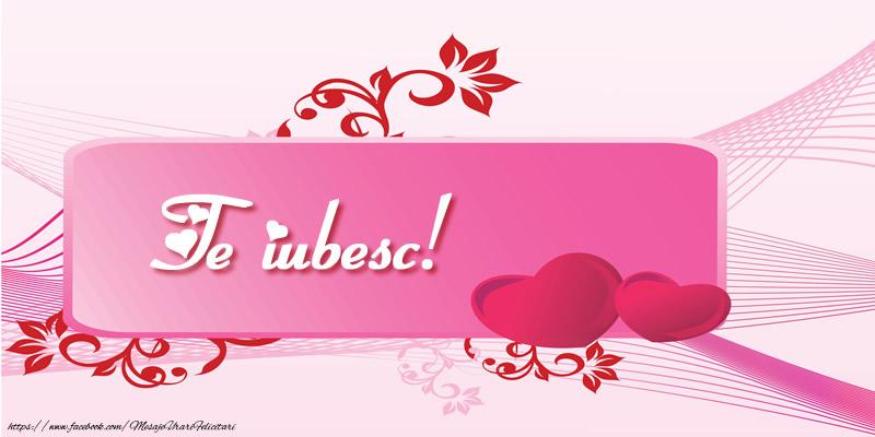 Felicitari de dragoste - Te iubesc! - mesajeurarifelicitari.com