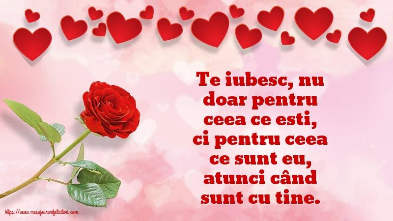 Felicitari de dragoste - Te iubesc, nu doar pentru ceea ce esti