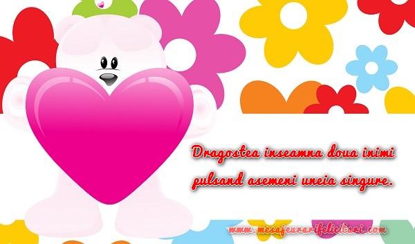 Felicitari de dragoste - Dragostea inseamna doua inimi pulsand asemeni uneia singure