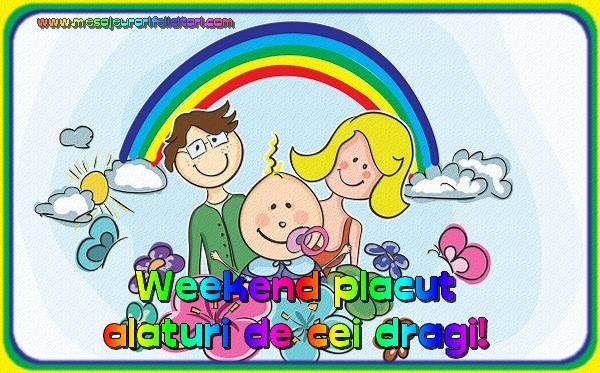 Felicitari de dragoste - Weekend placut alaturi de cei dragi!