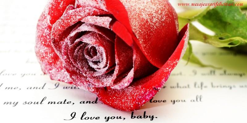 Felicitari de dragoste in Engleza - I love you, baby