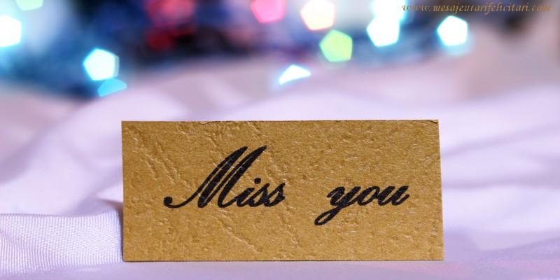 Felicitari de dragoste in Engleza - Miss you!